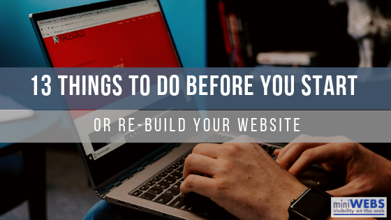 13 things to do before you start or re-build your website