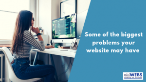 Some of biggest problems your website may have