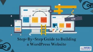Step-by-step guide to building a WordPress Website