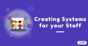 Creating System for your Staff