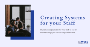 Creating Systems for your Staff