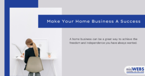 Make Your Home Business A Success