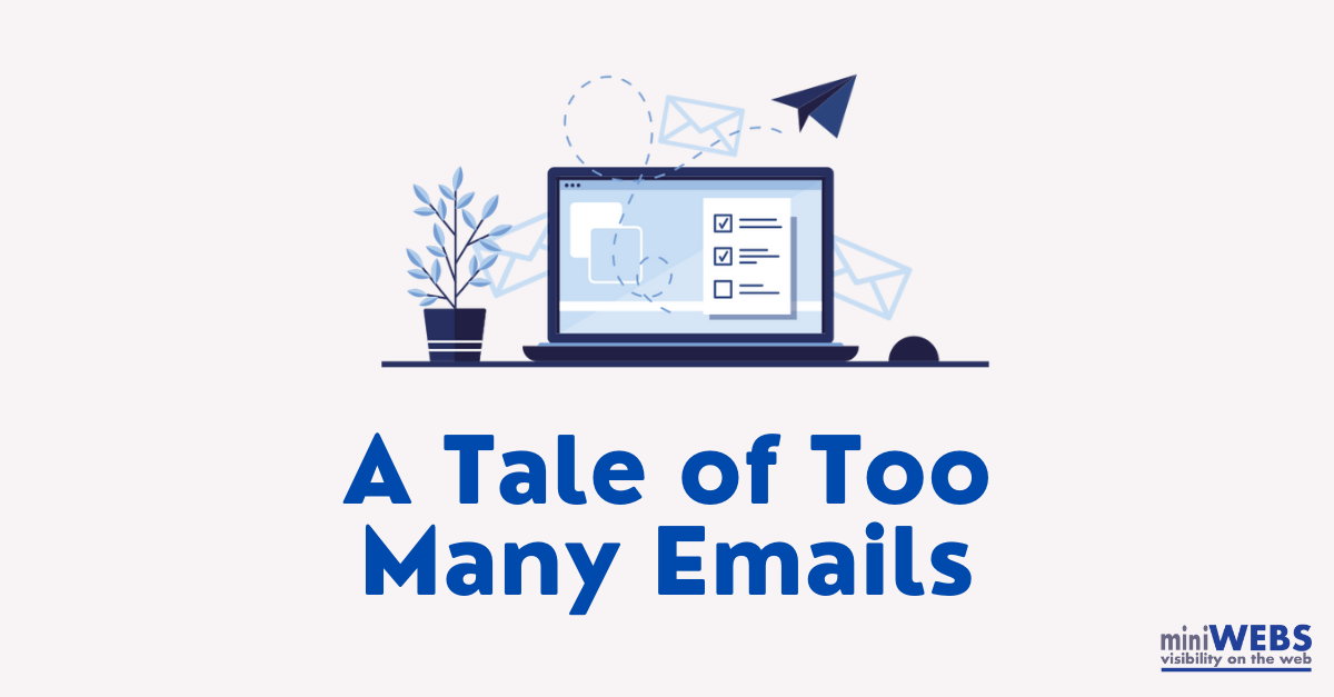 A Tale of Too Many Emails